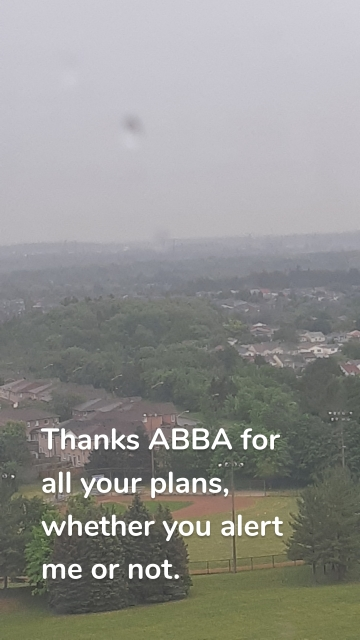 Thanks ABBA for all your plans, whether you alert me or not.